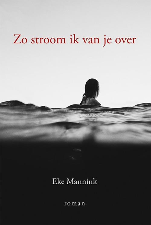 Eke Mannink – Zo stroom ik van je over
