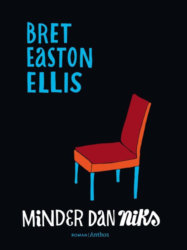 Bret Easton Ellis - Minder dan niks