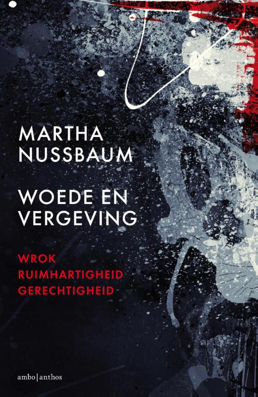 Martha Nussbaum - Woede en vergeving